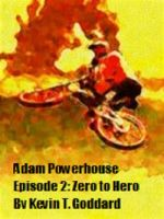 Cover for 'Adam Powerhouse Episode Two: Zero to Hero'