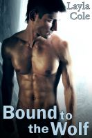 Cover for 'Bound to the Wolf (Reluctant Gay Werewolf Erotica)'