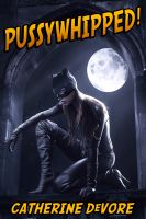Cover for 'Pussywhipped! (A Superhero Femdom Adventure)'