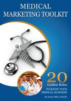 Cover for 'Medical Marketing Toolkit (20 Golden Rules to Instantly Boost Your Medical Business)'