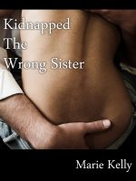 Cover for 'Kidnapped the Wrong Sister'