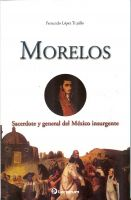 Cover for 'Morelos. Sacerdote y general del Mexico insurgente'