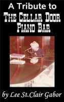 Cover for 'A Tribute to The Cellar Door Piano Bar'