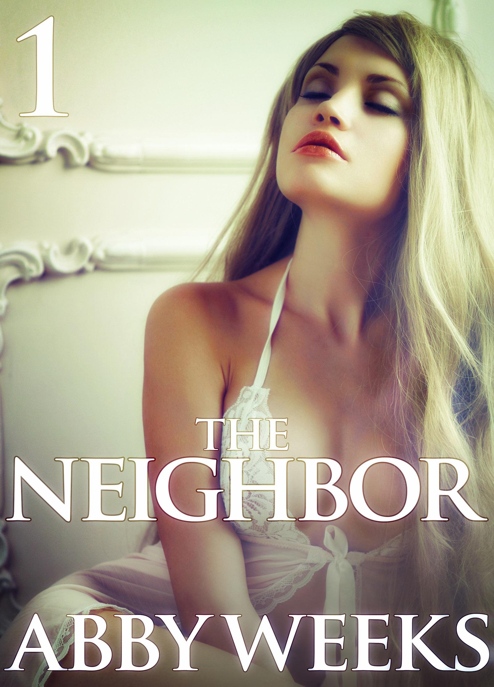Abby Weeks - The Neighbor 1