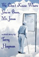 Cover for 'We Don't Know Where You've Been, Mr. Jones'