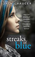 Cover for 'Streaks of Blue: How the Angels of Newtown Inspired One Girl to Save Her School'