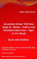 Cover for 'Secondary School 'KS3 (Key Stage 3) - Maths – Indices and Standard Index Form - Ages 11-14' eBook'