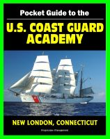 Cover for '21st Century Pocket Guide to the U.S. Coast Guard Academy at New London, Connecticut - Programs, Courses, History, Cadet Life'