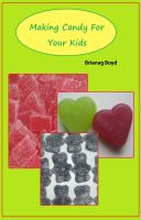 Cover for 'Making Candy For Your Kids'