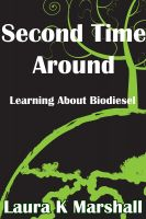 Cover for 'Second Time Around Learning About Biodiesel'