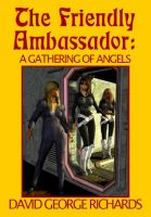 Cover for 'The Friendly Ambassador: A Gathering of Angels'