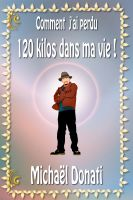 Cover for 'Comment J'ai perdu 120 kilos dans ma vie !'