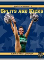 Cover for 'The Ultimate Guide to Splits and Kicks'