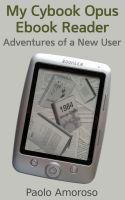Cover for 'My Cybook Opus Ebook Reader - Adventures of a New User'