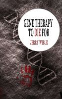 Cover for 'Gene Therapy to Die For'