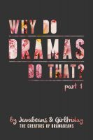 Cover for 'Why Do Dramas Do That? Part 1'