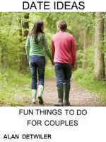 Cover for 'Date Ideas: Fun Things To Do For Couples'