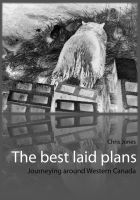 Cover for 'The best laid plans: journeying around Western Canada'