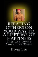 Cover for 'Berating Others On Your Way to a Lifetime of Happiness: That, and Dating Around the World'