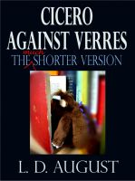 Cover for 'Cicero Against Verres (The Much Shorter Version)'
