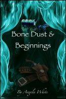 Cover for 'Bone Dust & Beginnings'