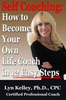 Cover for 'Self Coaching: Become Your Own Life Coach in 12 Easy Steps'