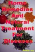 Home Remedies And Natural Treatment For Diseases by Arthar Joy