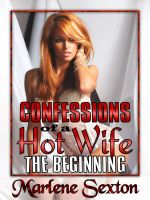Cover for 'Confessions of a Hot Wife Episode I - The Beginning'