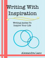 Cover for 'Writing With Inspiration: Writing Asides To Inspire Your Life'
