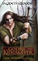 Cover for 'Godric the Kingslayer'