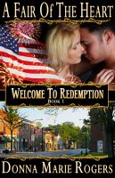 Cover for 'A Fair of the Heart, Welcome To Redemption, Book1'