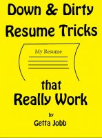 Cover for 'Down and Dirty Resume Tricks that Really Work'