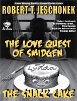 Cover for 'The Love Quest of Smidgen the Snack Cake'