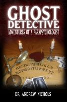 Cover for 'Ghost Detective: Adventures of a Parapsychologist'
