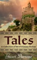 Cover for 'Tales: A Collection Of Short Fantasy Fiction'
