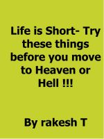 Cover for 'Life is short – Try These Things Before You Move To   Heaven OR Hell!!!'