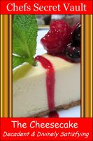 Cover for 'The Cheesecake - Decadent and Divinely Satisfying'