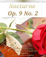 Cover for 'Nocturne Op. 9 No. 2 Pure sheet music duet for alto saxophone and double bass arranged by Lars Christian Lundholm'