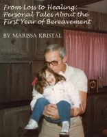 Cover for 'From Loss To Healing: Personal Tales About The First Year Of Bereavement'