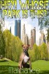 Hey! Whose Park Is This? by Evolutionary Publishing