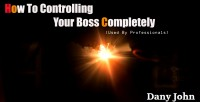 How To Controlling Your Boss Completely (Used By Professionals )