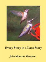 John Moncure Wetterau - Every Story is a Love Story