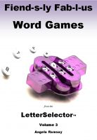 Cover for 'Fiend-s-ly Fab-l-us Word Games from the LetterSelector: Volume 3'