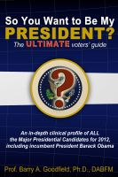 Cover for 'So You Want to Be My President? The ULTIMATE Voter's Guide'