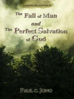 Cover for 'The Fall of Man and the Perfect Salvation of God  - Sermons on Genesis(II)'