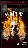 Cover for 'A Ghost of Fire'