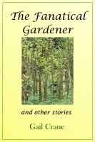 Cover for 'The Fanatical Gardener and Other Stories'