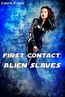 Cover for 'First Contact: Alien Slaves'
