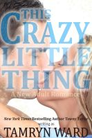 Cover for 'This Crazy Little Thing (A New Adult Romance)'