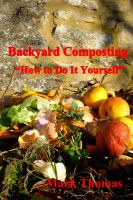 "Cover for 'Backyard Composting  ""How to Do It Yourself""'"
